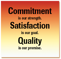 Commitment is our strength. Satisfaction is our goal. Quality is our promise.